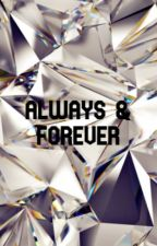 ALWAYS & FOREVER by ameture_writer