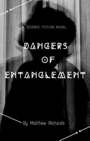 Dangers of Entanglement by matthewthescribe