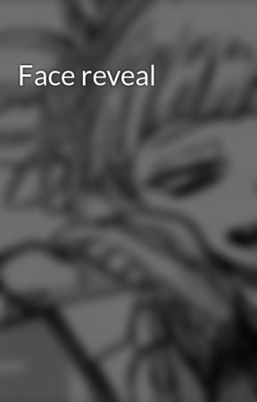 Face reveal by Your_crazy_gurl_Toga