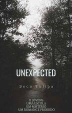 UNEXPECTED | UMA HISTÓRIA SEM FIM., de BecaTulipa