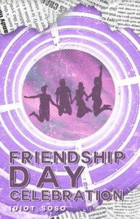 Friendship Day Celebration by idiot_Soso