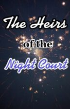 The Heirs of the Night Court  by Azrielstruemate