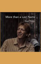 More than a Last Name - G.W by loser-txzier