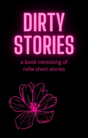 Dirty Stories by puppyrem