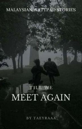 Till We Meet Again :) by taeyraaa_