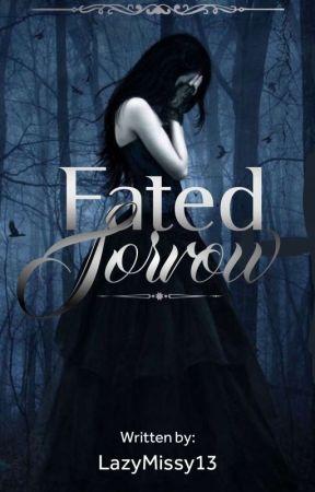 Fated Sorrow by LazyMissy13