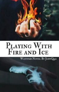 Playing With Fire and Ice ✔︎ cover