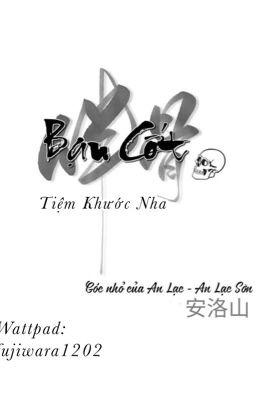 [Edit/ ĐM] Bạn cốt-伴骨 Bạn Cốt-作者:渐却呀 Tác giả: Tiệm Khước Nha] edit by An Lạc