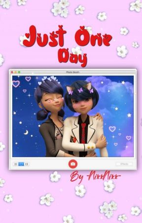 Just One Day   Miraculous LGBTQ+ Oneshots by -NixxNixx-