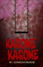kagome kagome (yizhan)  oleh KonakoHyoruno12