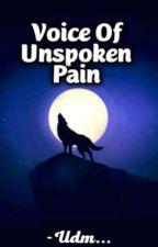 Voice Of Unspoken Pain by oceanofimagination
