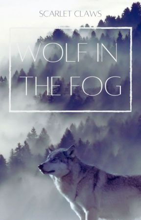 Wolf in the Fog by Scarlet_Claws