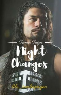 Night Changes (Roman Reigns' fanfiction) cover