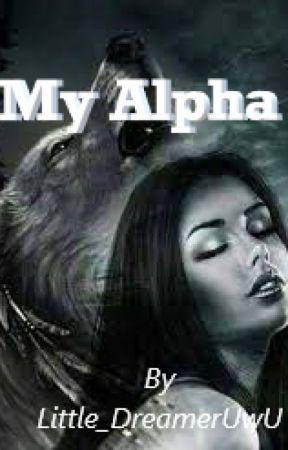 My Alpha by Little_DreamerUwU