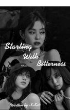 Starting With Bitterness (JENLISA // JENSOO)  by -K-K23