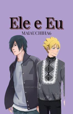 Ele e Eu by MaiaUchiha6