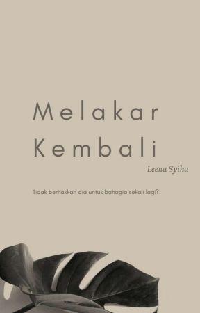Melakar Kembali by Leena_syiha