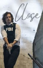 Close | A Spencer Reid Story by TheAestheticDiary