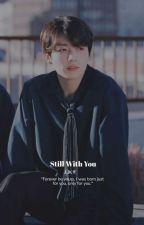 Still with you (J. JK ff)  by SDhar0