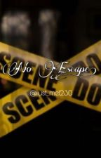 No Escape by just_me1230