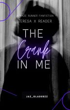 The Crank In Me // TMR English // Teresa x Reader by Jasmien479_2
