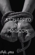 Kidnapped by Magcon by KissMyAs_pinosa