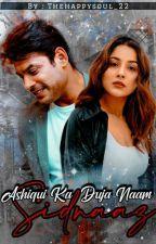 Ashiqui Ka Dujaa Naam : Sidnaaz ❤️ by savage_shona