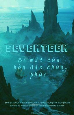 [Seventeen] Bí mật của hòn đảo chúc phúc.