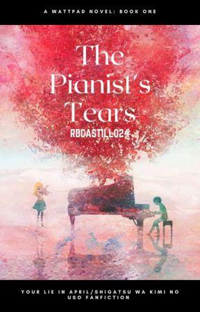 The Pianist's Tears (Your Lie In April/Shigatsu Wa Kimi No Uso Fanfiction) by rdcastillo24