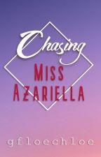 Chasing Miss Azariella ni gfloechloe