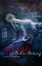 -muthela tarafından yazılan ASTRAL   ÖTEKİ HAYAT adlı hikaye