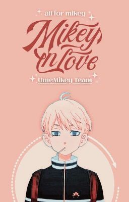 [AllMikey] Mikey In Love
