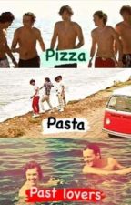 Pizza, pasta and past lovers by LarryWriter_xoxoS