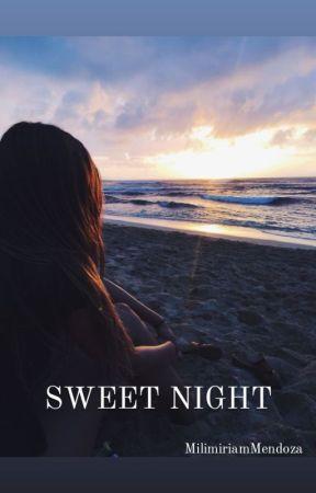 SWEET NIGHT by MilimiriamMendoza