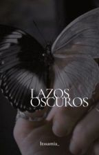 Lazos Oscuros by itssamia_