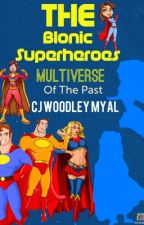 The Bionic Superheroes: Multiverse of Darkness   by cjwoodleymyal