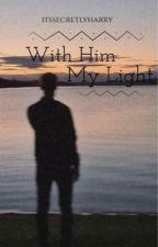 With Him My Light by itssecretlyharryhehe