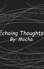 Echoing Thoughts by Mocha_Echoes