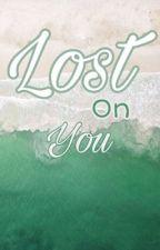 Lost on You ⤴️ bởi Hi_na0824