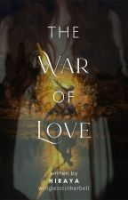 The War of Love ni winglesstinkerbell