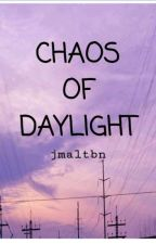 Chaos of Daylight by jmaltbn