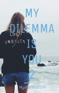 MY DILEMMA IS YOU  2 cover