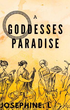 A GODDESSES PARADISE(girlxgirlxgirl) by FannyJosefina