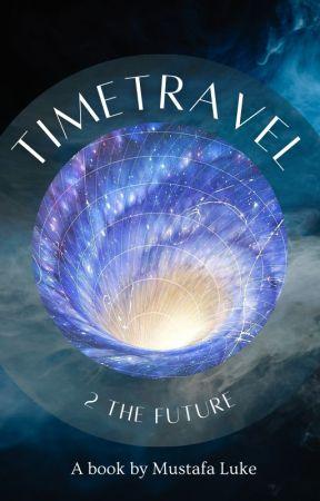 Timetravel 2 Future by MustafaLuke
