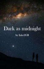 Dark as mdinight ~ Fortsetzung  von the_life_girl