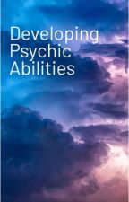 Developing Psychic Abilities  by Artful-E