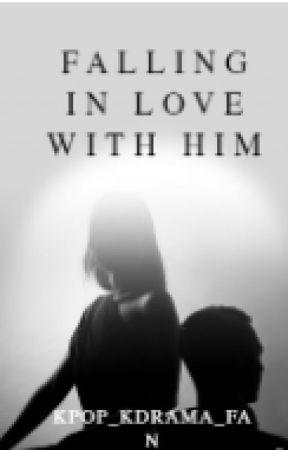 Falling in love with him by kpop_kdrama_fan