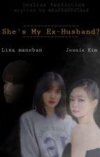 She's My Ex-husband? ||JenLisa||(tagalog) ni XxPRANPEYAxX