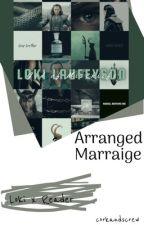 Arranged Marriage   Loki x Fem!Reader by corkandscrew