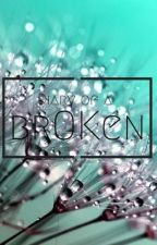 Diary of a brOKen  by user44836639